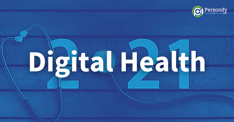 Healthcare at a Tipping Point: 2021 Trends in Digital Health
