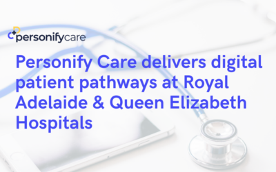Personify Care delivers digital patient pathways at Royal Adelaide & Queen Elizabeth Hospitals