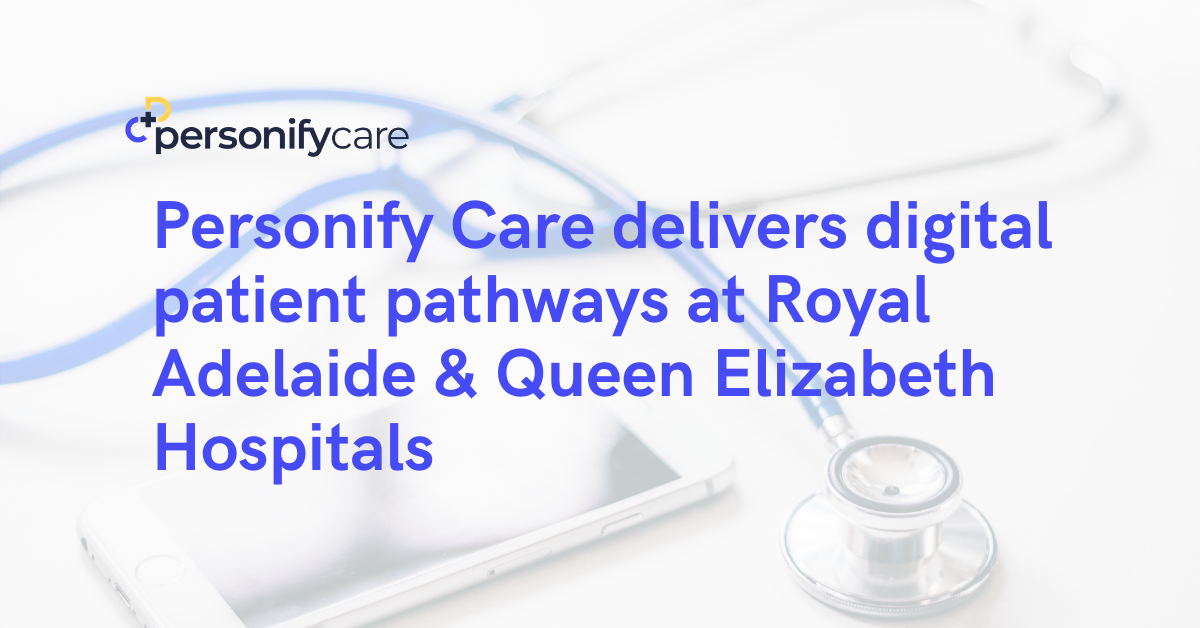 Personify Care delivers digital patient pathways